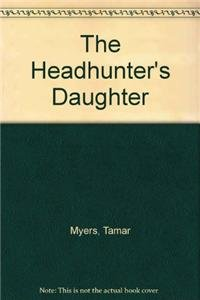 9781445837475: The Headhunter's Daughter
