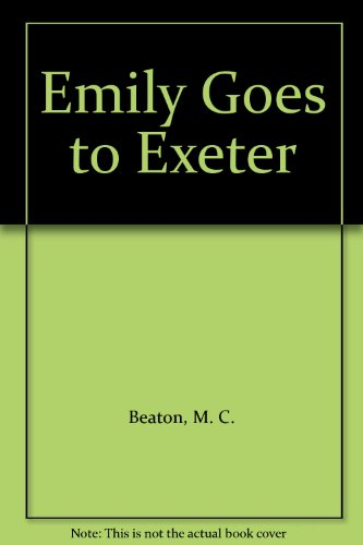 9781445837789: Emily Goes to Exeter