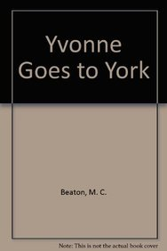 9781445838021: Yvonne Goes to York