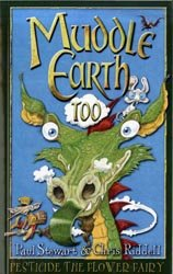 Muddle Earth Too: Pesticide the Flower Fairy (1445842254) by Riddell, Chris