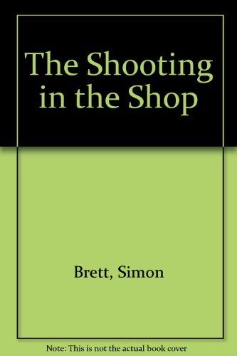 9781445855424: The Shooting in the Shop