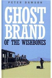 Ghost Brand of the Wishbones: Dawson, Peter