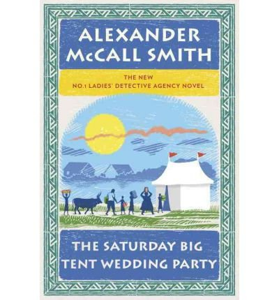 The Saturday Big Tent Wedding Party (9781445857701) by Alexander McCall Smith