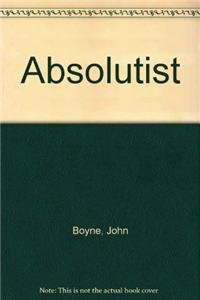 9781445857978: The Absolutist