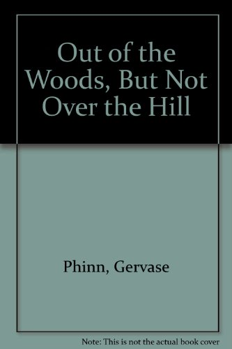 9781445858241: Out of the Woods, But Not Over the Hill