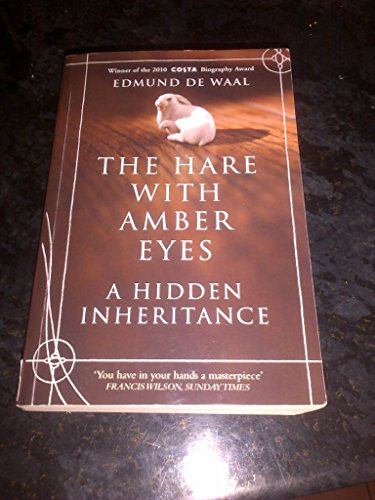 9781445858333: The Hare with Amber Eyes: A Hidden Inheritance. Edmund de Waal