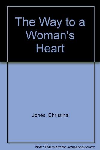 The Way to a Woman's Heart: Jones, Christina
