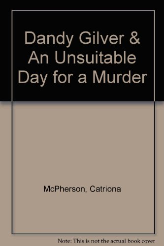 9781445858845: Dandy Gilver & An Unsuitable Day for a Murder