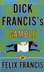 9781445858920: Dick Francis's Gamble
