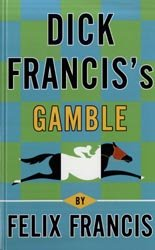 9781445858937: Dick Francis's Gamble