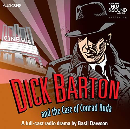 Dick Barton and the Case of Conrad Ruda: A BBC Full-Cast Radio Drama: Dawson, Basil, BBC, BBC