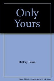 Only Yours (1445865653) by Mallery, Susan