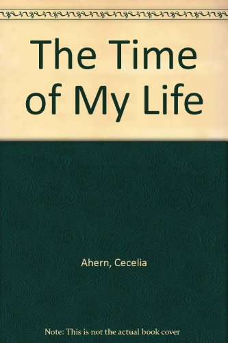 The Time of My Life: Cecelia Ahern