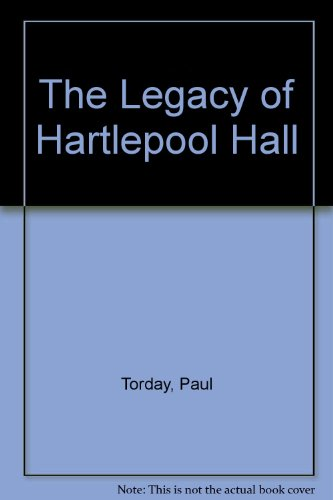 9781445872667: The Legacy of Hartlepool Hall