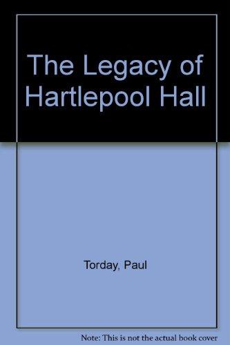 9781445872667: The Legacy of Hartlepool Hall