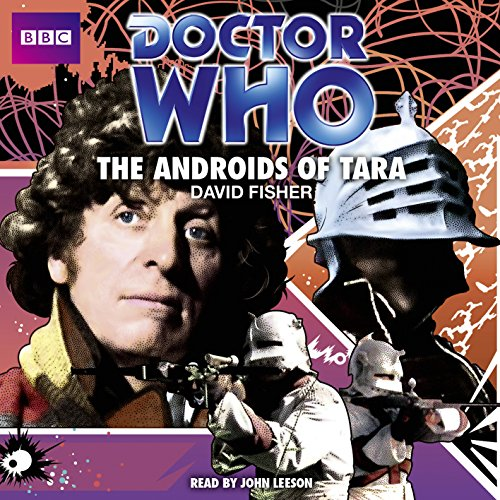 Doctor Who: The Androids Of Tara (Classic Audio Original): Fisher, David