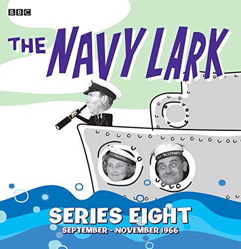 The Navy Lark: Collected Series 8: Wyman, Lawrie