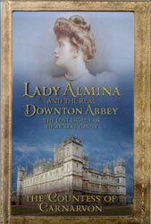 9781445893457: Lady Almina and the Real Downton Abbey