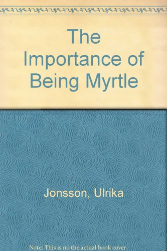 9781445895772: The Importance of Being Myrtle