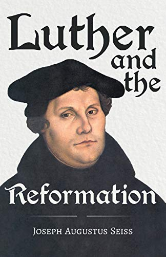 9781446001035: Luther And The Reformation - The Life-Springs Of Our Liberties