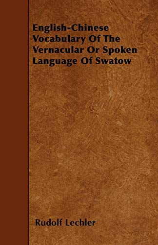 9781446002056: English-Chinese Vocabulary Of The Vernacular Or Spoken Language Of Swatow