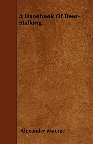 9781446003602: A Handbook Of Deer-Stalking
