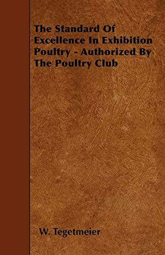 9781446009161: The Standard Of Excellence In Exhibition Poultry - Authorized By The Poultry Club