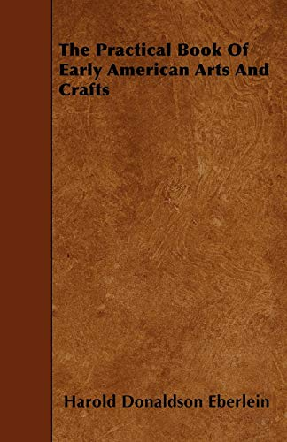 9781446009895: The Practical Book Of Early American Arts And Crafts