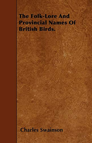 9781446011508: The Folk-Lore And Provincial Names Of British Birds.