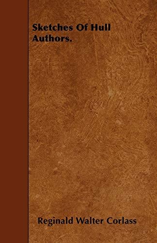 Sketches Of Hull Authors. (Paperback): Reginald Walter Corlass