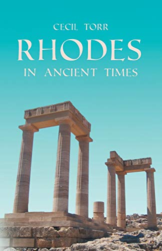 Rhodes In Ancient Times: Cecil Torr