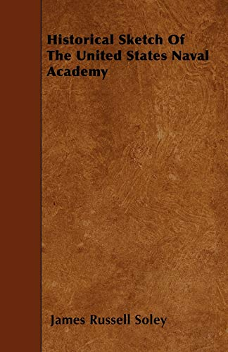 9781446017753: Historical Sketch Of The United States Naval Academy