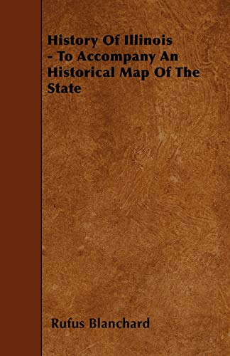 9781446017876: History Of Illinois - To Accompany An Historical Map Of The State