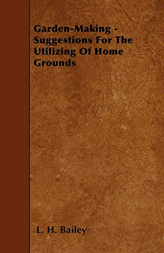 9781446018040: Garden-Making - Suggestions For The Utilizing Of Home Grounds