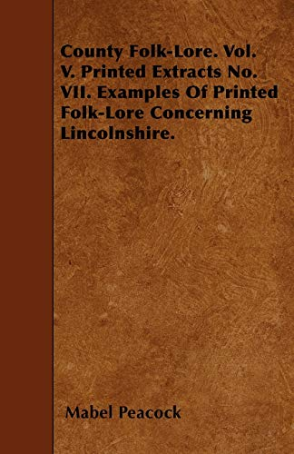 County Folk-Lore. Vol. V. Printed Extracts No.: Mabel Peacock