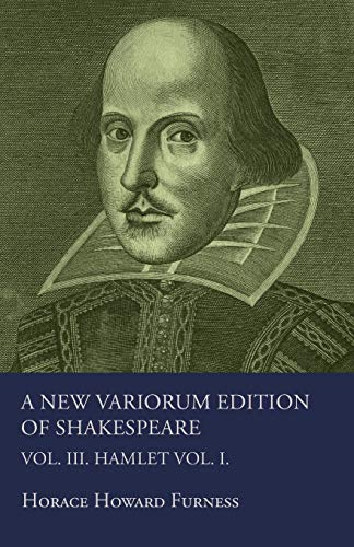 A New Variorum Edition Of Shakespeare. Vol. III. Hamlet. (1446021750) by Horace Howard Furness