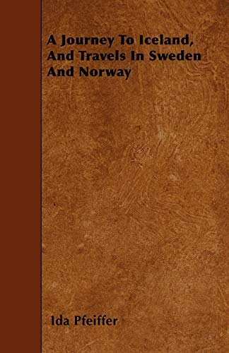 9781446022313: A Journey To Iceland, And Travels In Sweden And Norway