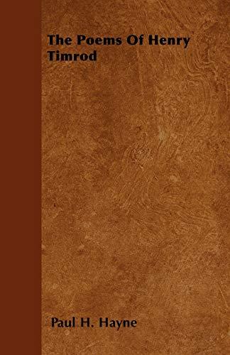 The Poems Of Henry Timrod: PAUL H. HAYNE