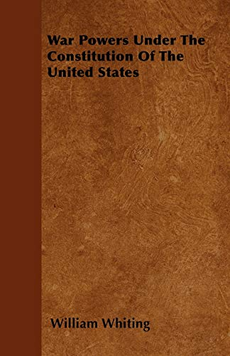 9781446036679: War Powers Under The Constitution Of The United States