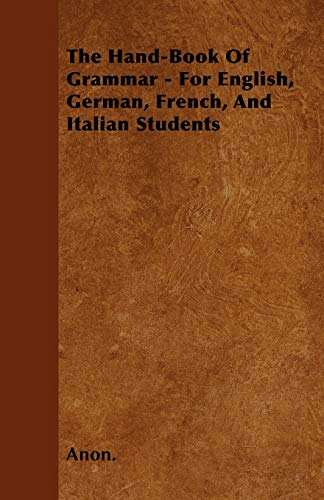 9781446039267: The Hand-Book of Grammar - For English, German, French, and Italian Students