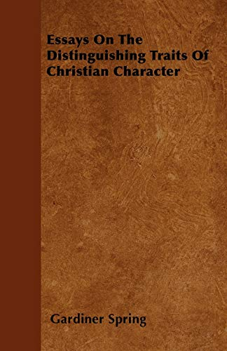9781446051481: Essays On The Distinguishing Traits Of Christian Character