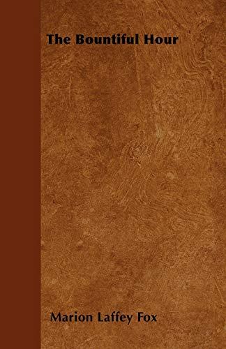The Bountiful Hour (Paperback) - Marion Laffey Fox