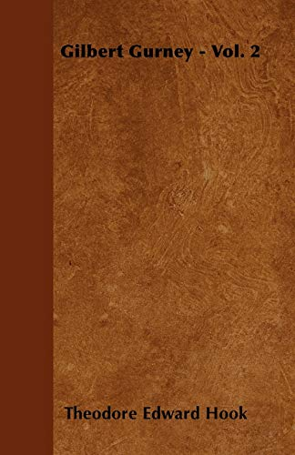 Gilbert Gurney - Vol. 2 Theodore Edward Hook Author