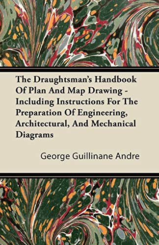 9781446063804: The Draughtsman's Handbook of Plan and Map Drawing - Including Instructions for the Preparation of Engineering, Architectural, and Mechanical Diagrams