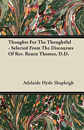 Thoughts For The Thoughtful - Selected From The Discourses Of Rev. Reuen Thomes, D.D.: Adelaide ...