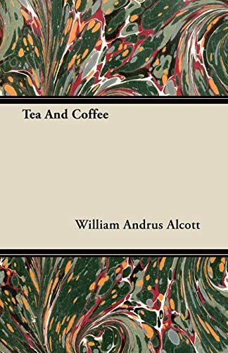 Tea And Coffee: William Andrus Alcott