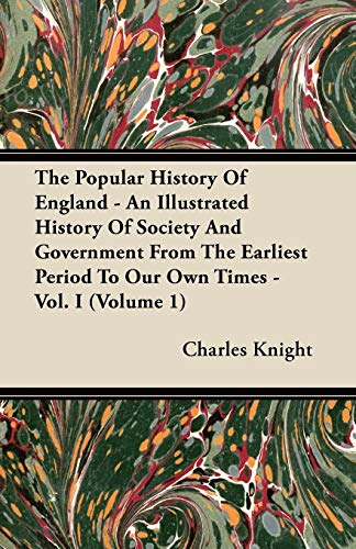 The Popular History Of England - An: Knight, Charles