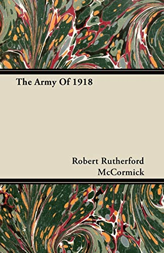 The Army of 1918: Robert Rutherford McCormick