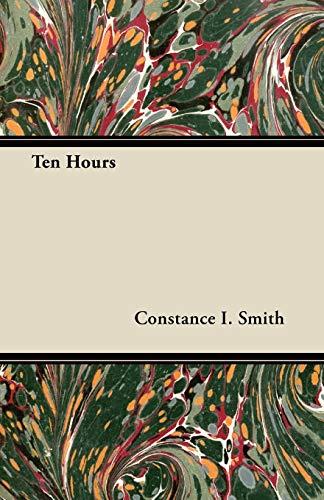 Ten Hours: Constance I. Smith