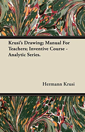 9781446074022: Krusi's Drawing; Manual For Teachers; Inventive Course - Analytic Series.